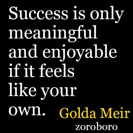 Golda Meir Quotes Inspirational Quotes On Success Victories Women And Life Inspirational Quotes Work Motivational Quotes Success Quotes