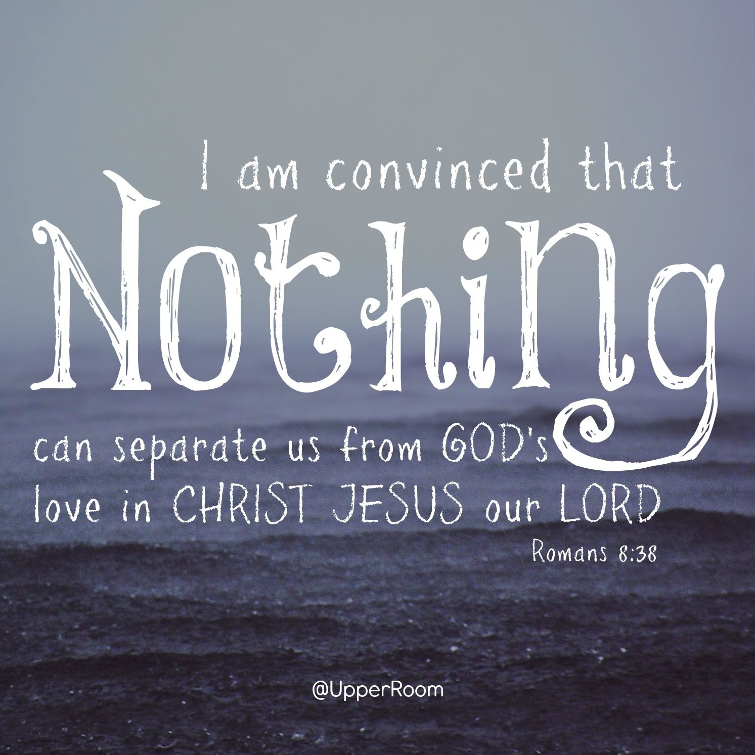 God loves you so much and there is nothing that can separate you from God s love