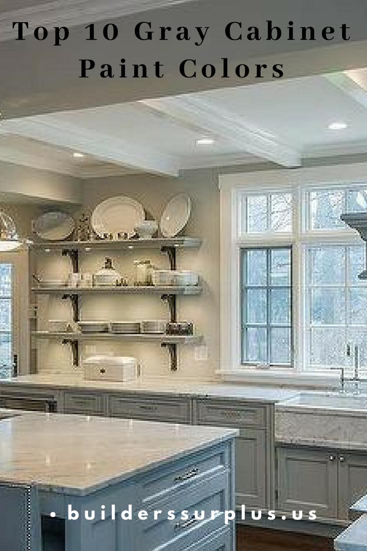 Top 10 Gray Cabinet Paint Colors Builders Surplus Grey Cabinets Kitchen Cabinet Colors Kitchen Cabinetry Design