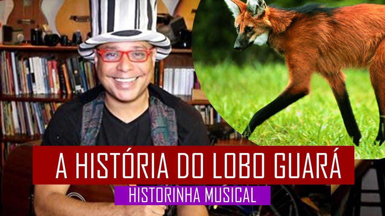 A história do Lobo Guará – Historinha musical