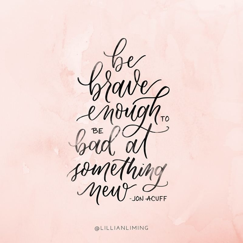 Be brave enough to be bad at something new. - Jon Acuff   free ...