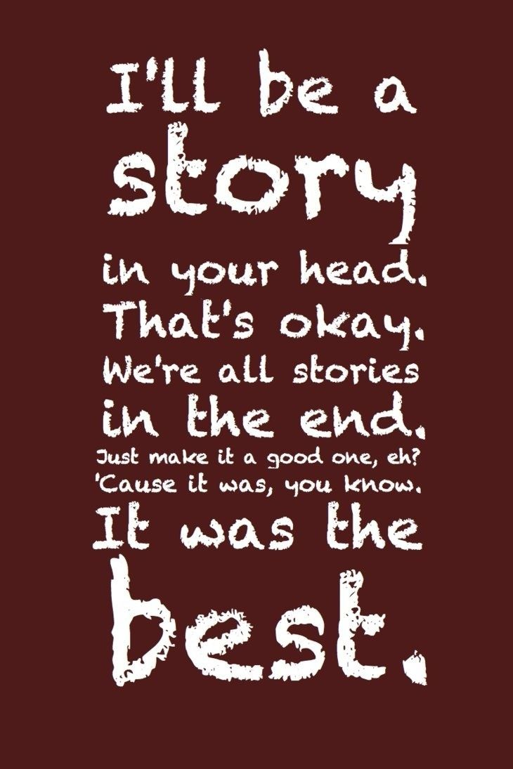 We Are All Stories In The End Doctor Who Quote Google Search Dw