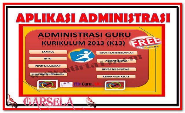 Download Aplikasi Administrasi Guru Kurikulum 2013 K13 Format Excel Xlsx Aplikasi Kurikulum Guru