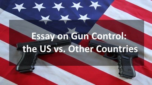 Essay On Gun Control The Us Vs Other Countries Essay Essays  Gun Control Essay Against What Should You Know About  Against Gun Control  Essay Typically Students Start With The Wrong Point Writing An Essay On  Gun