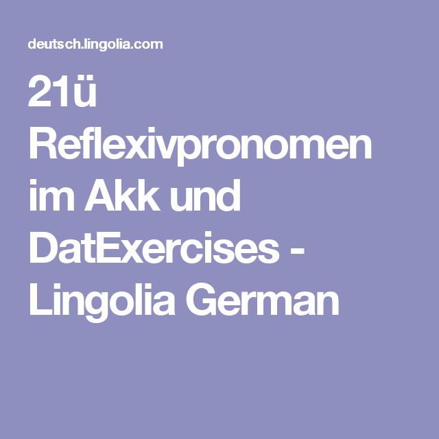 21 reflexivpronomen im akk und datexercises lingolia german arbeitsbl tter arbeitsbl tter. Black Bedroom Furniture Sets. Home Design Ideas