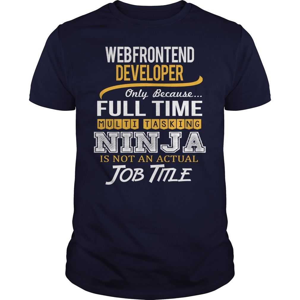Awesome Tee For Web Frontend Developer T-Shirts, Hoodies. BUY IT NOW ==► https://www.sunfrog.com/LifeStyle/Awesome-Tee-For-Web-Frontend-Developer-123350376-Navy-Blue-Guys.html?id=41382