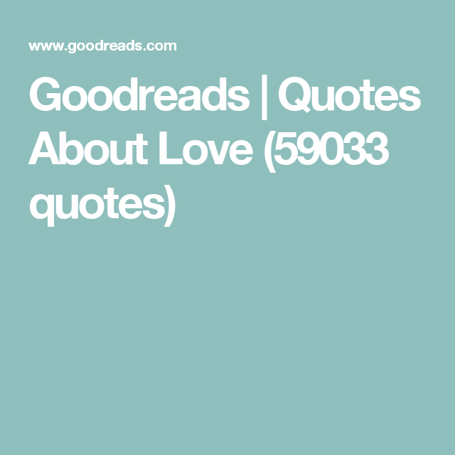 Goodreads Quotes About Love 59033 Quotes Obligatory Wedding