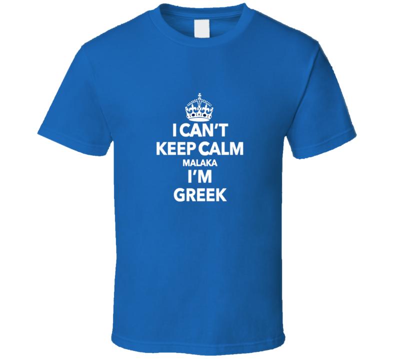 Keep Calm Malaka I'M Greek Classic Funny T Shirt | Funny T-Shirts ...