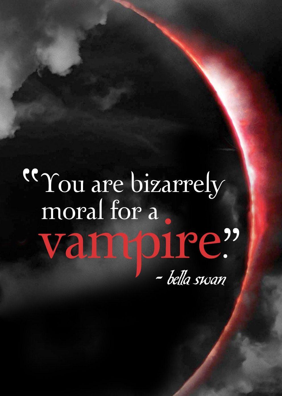 Moral Vampire... Eclipse Quote | Twilight quotes, Vampire ...