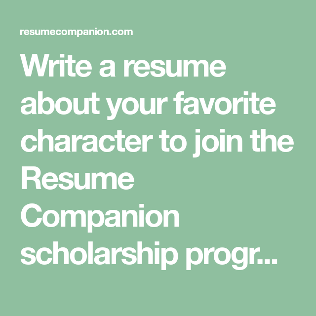 Write A Resume About Your Favorite Character To Join The