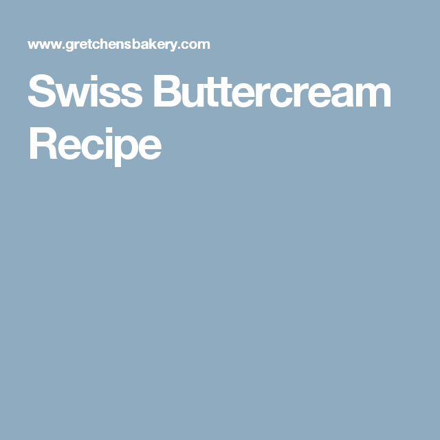 Swiss Buttercream Recipe