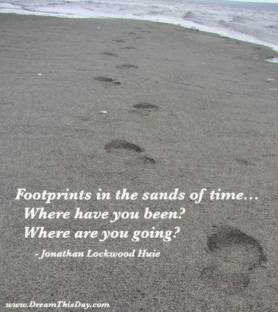 Footprints In The Sands Of Time Where Have You Been Where Are