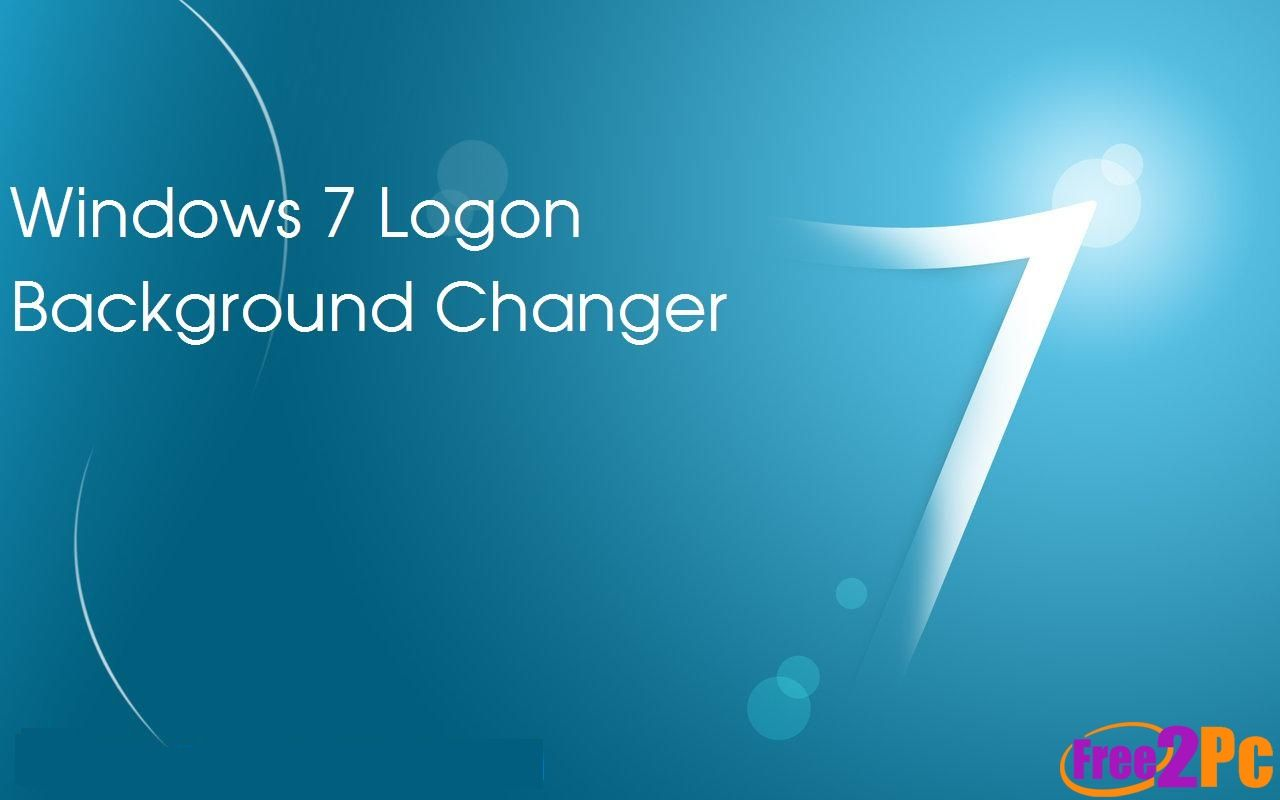 Windows 7 Logon Background Changer: Today I would tell you