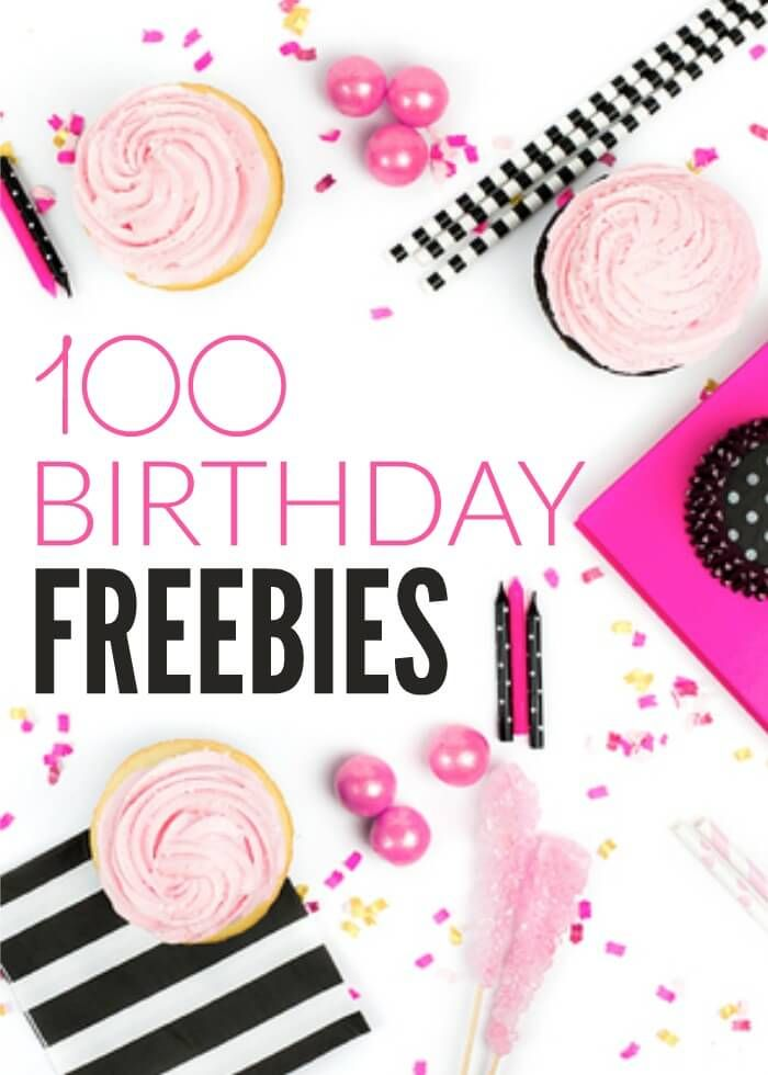 100 Birthday Freebies Check Out The Best Places To Get Free Gift