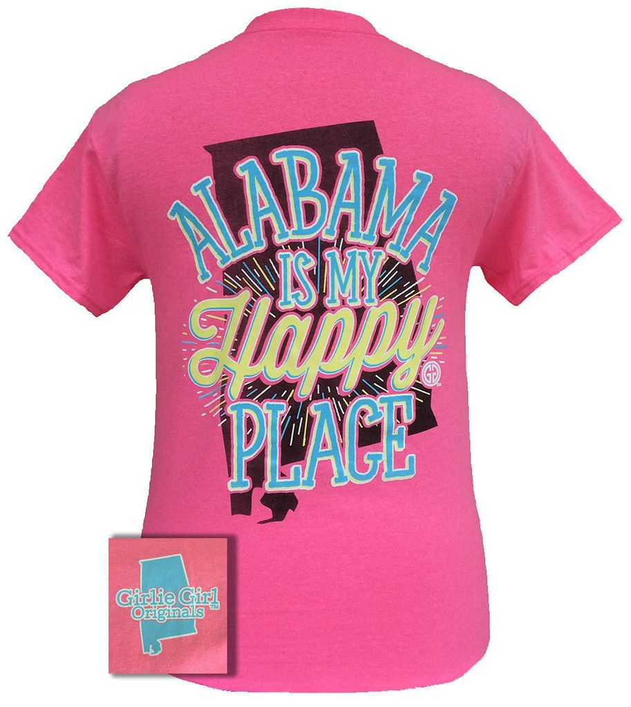 Girlie Girl Originals Alabama Is My Happy Place State Southern T ...