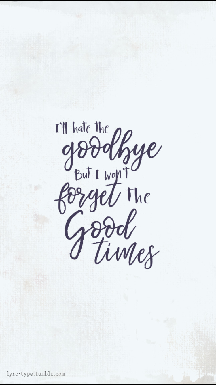 Good Times All Time Low All Time Low Lyrics Senior Quotes Cute Inspirational Quotes