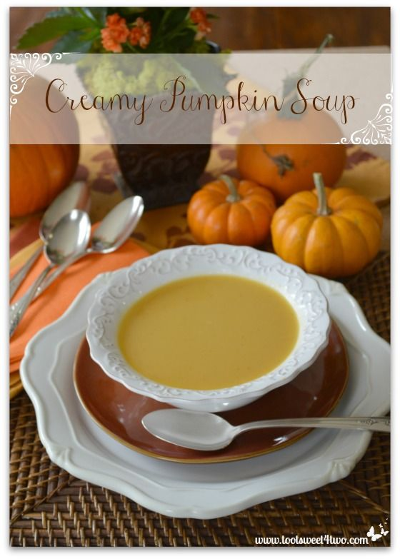 Creamy Pumpkin Soup - get the recipe at www.tootsweet4two.com.