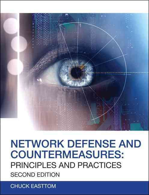 Network Defense and Countermeasures: Principles and