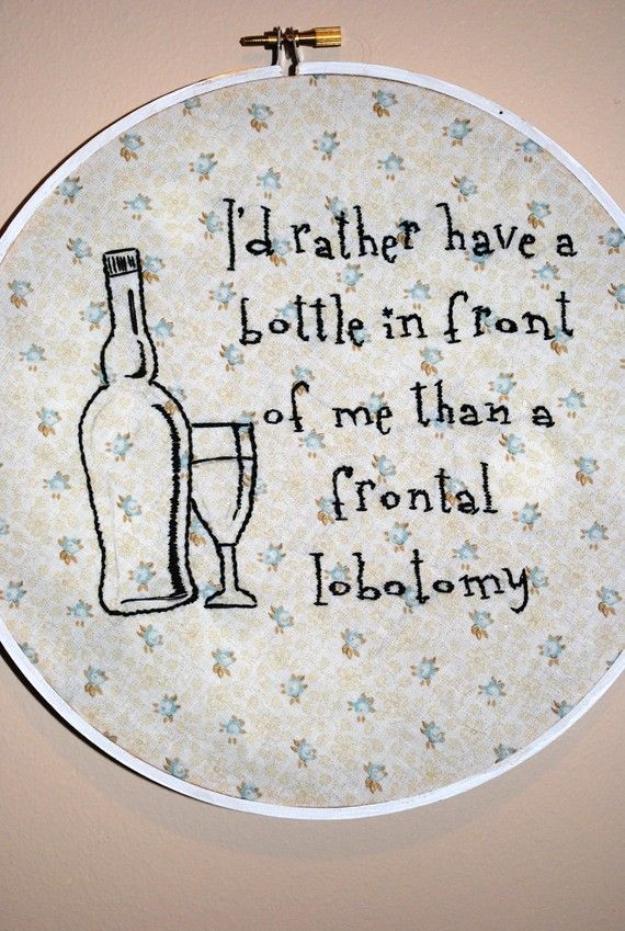Raise A Glass For This Hand Embroidered Dorothy Parker Quote