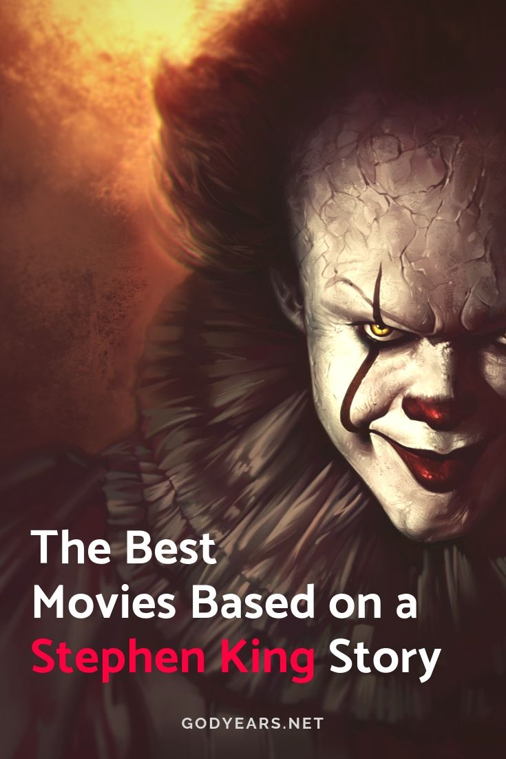 Godyears the best movies based on a stephen king story