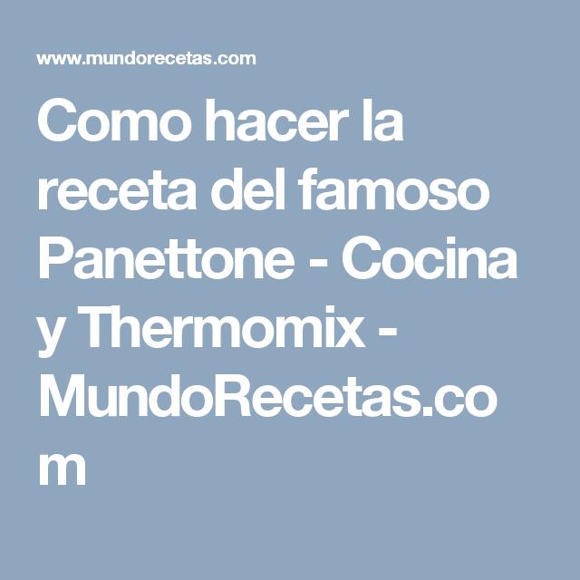 Como hacer la receta del famoso Panettone - Cocina y Thermomix - MundoRecetas.com