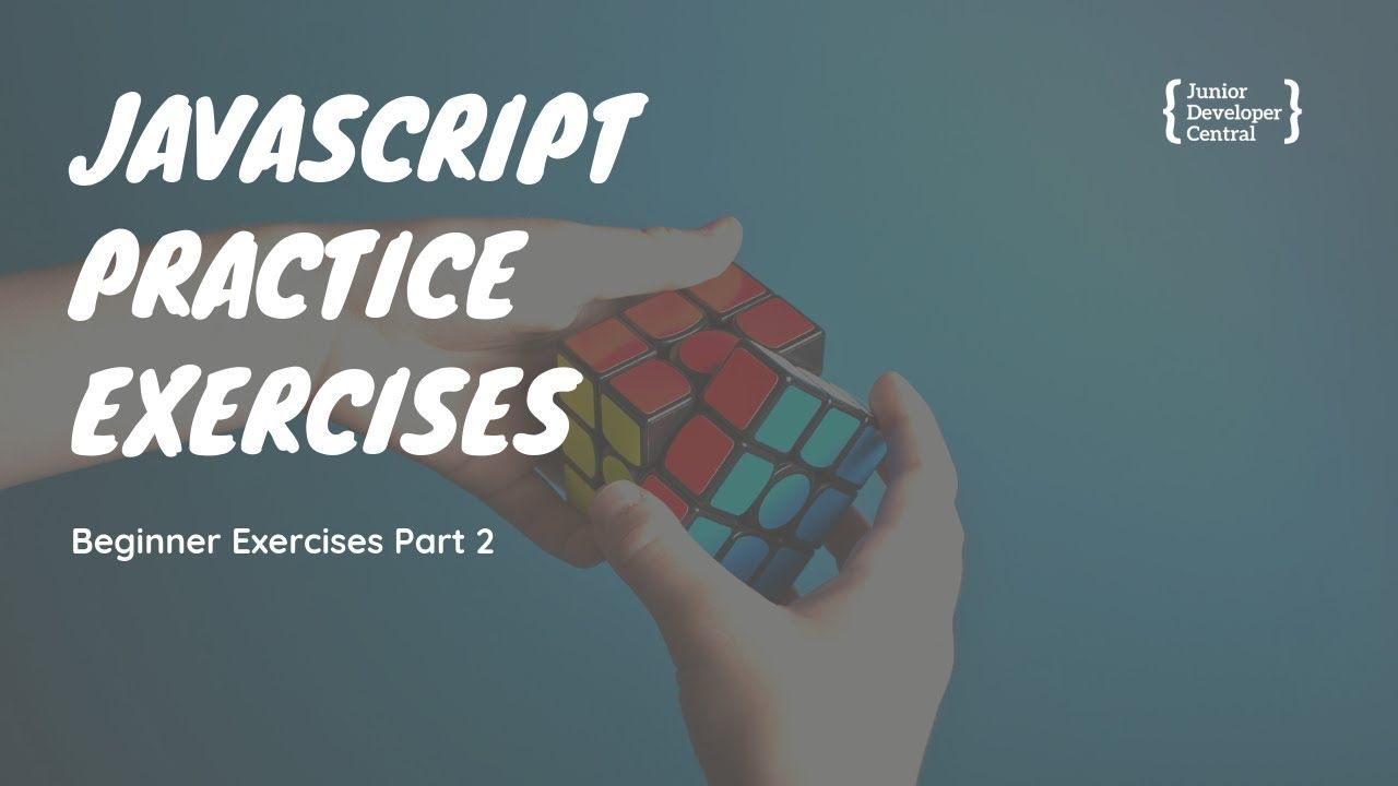 Javascript Practice Exercises For Beginners Beginner Exercises Part 2 Workout For Beginners Coding Javascript