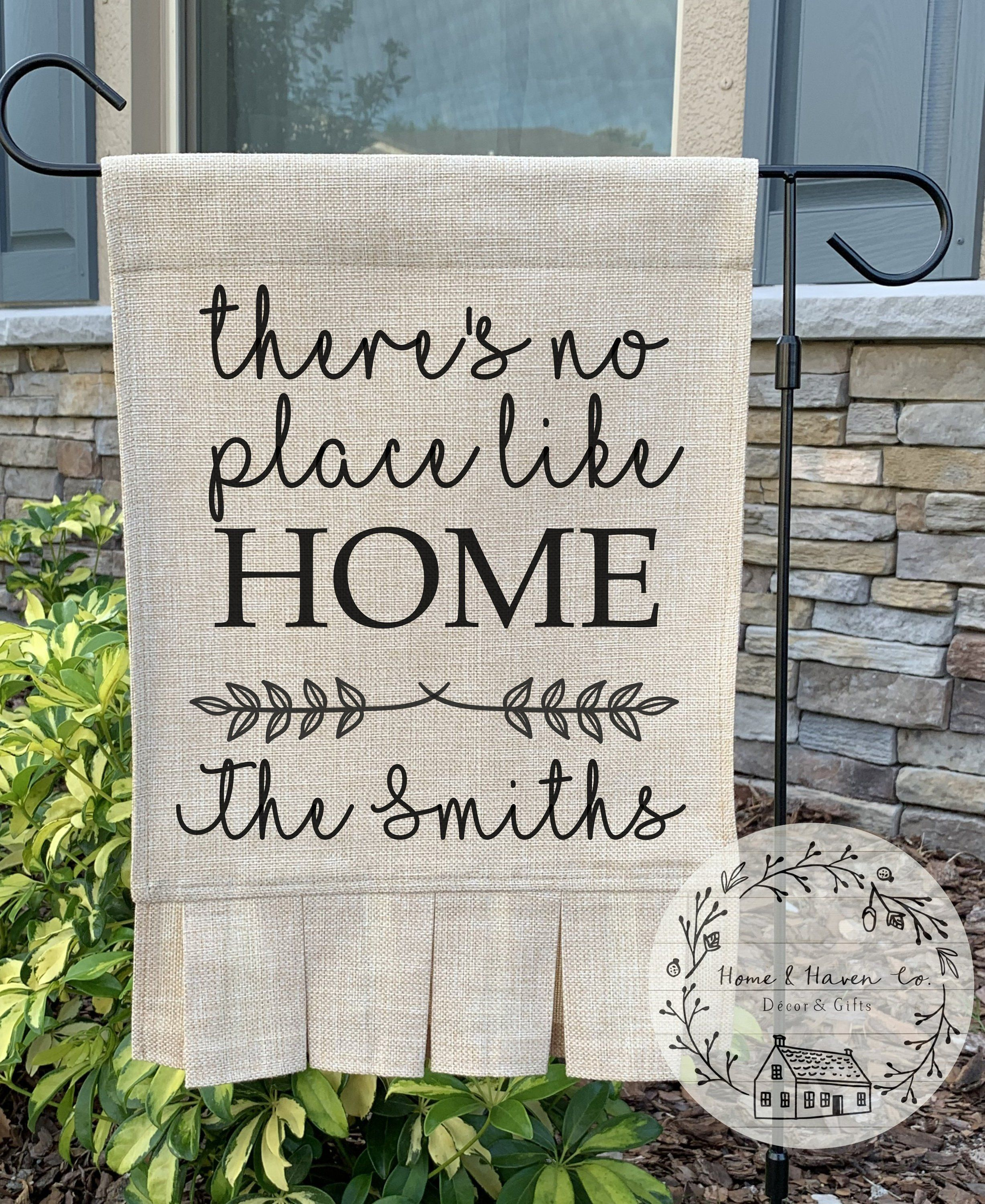 Personalized Garden Flag Personalized Burlap Garden Flag Custom Flag Family Name Flag Outdoor Decor There S No Place Like Home In 2020 Personalized Garden Flag Burlap Garden Flags Garden Flags