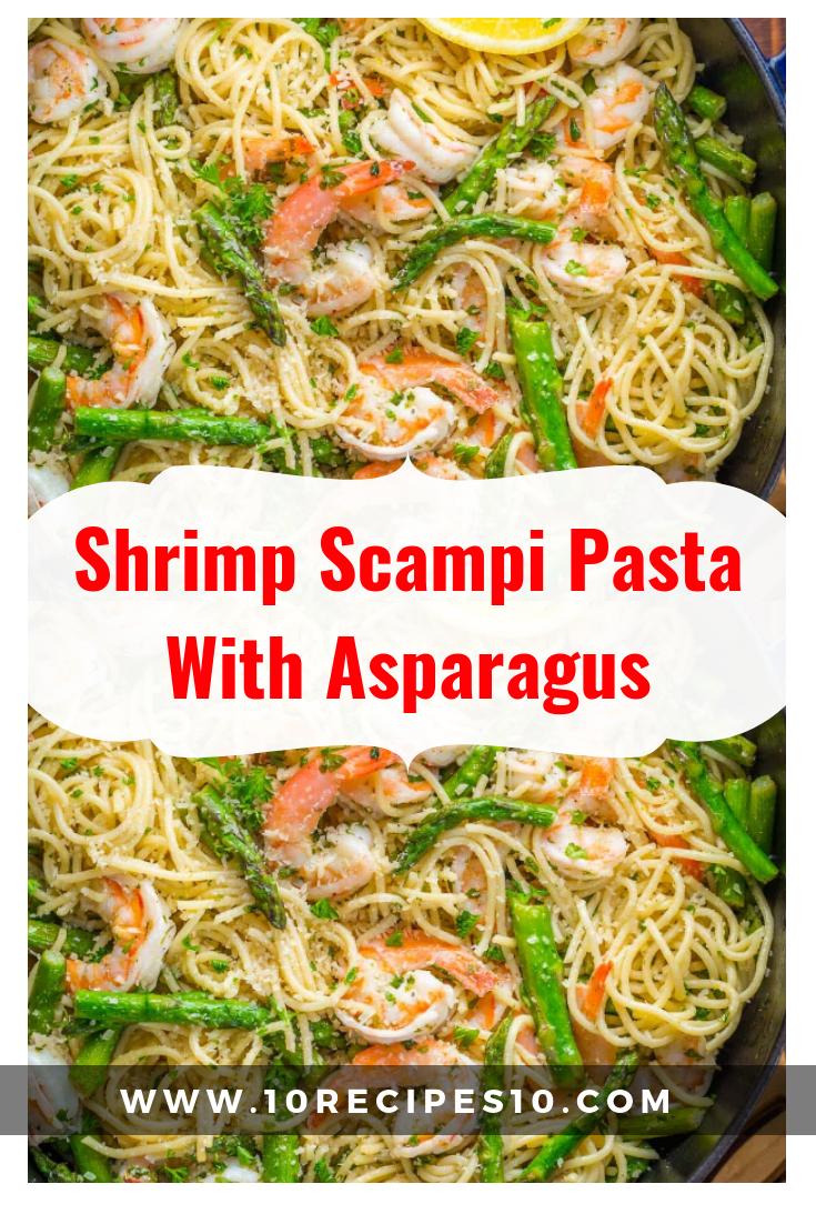 Shrimp Scampi Pasta With Asparagus – 10Recipes10 #shrimpscampi