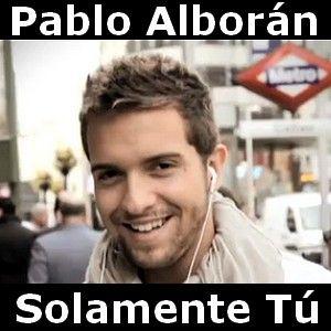 Acordes D Canciones Pablo Alboran Solamente Tu Alboran Pablo Alboran Pablo Alborán Solamente Tú