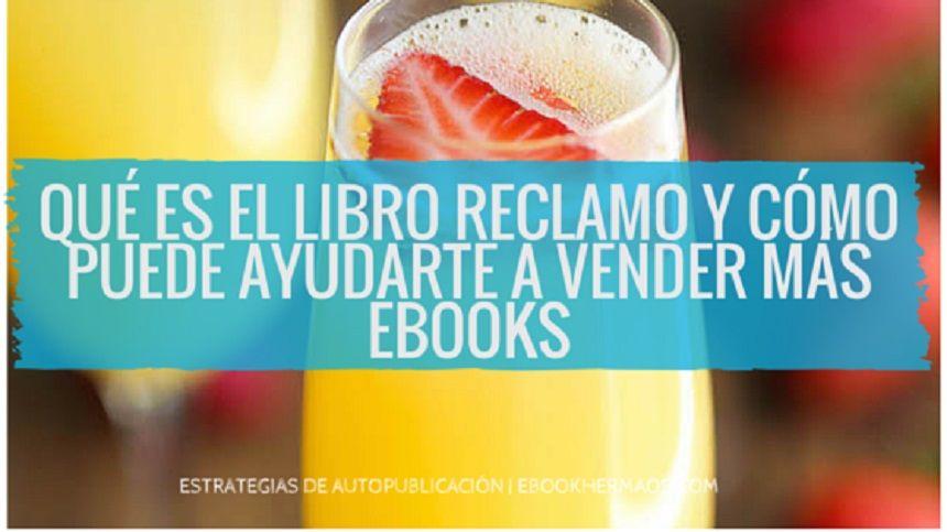 Qué es el libro reclamo y cómo puede ayudarte a vender ebooks