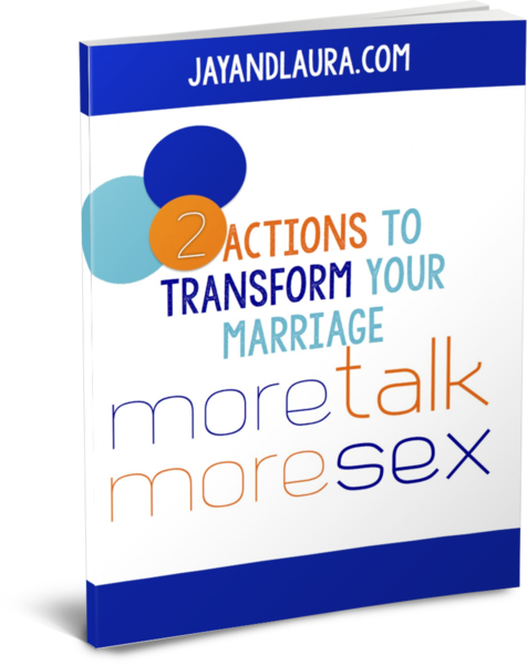2 Actions To Transform Your Marriage   www.jayandlaura.com   Jay and Laura Laffoon