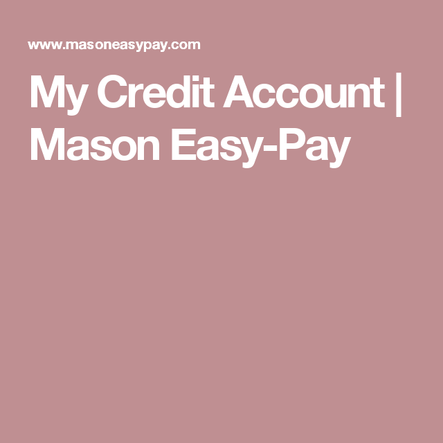 My Credit Account | Mason Easy Pay | Credit account, Accounting