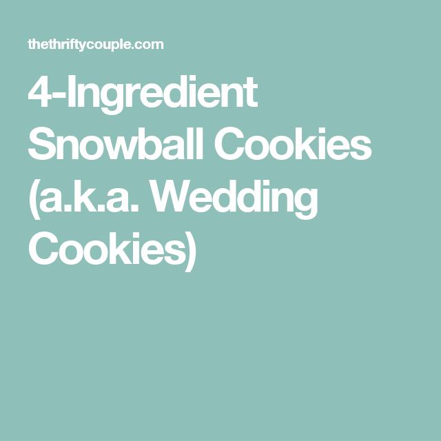 4-Ingredient Snowball Cookies (a.k.a. Wedding Cookies)