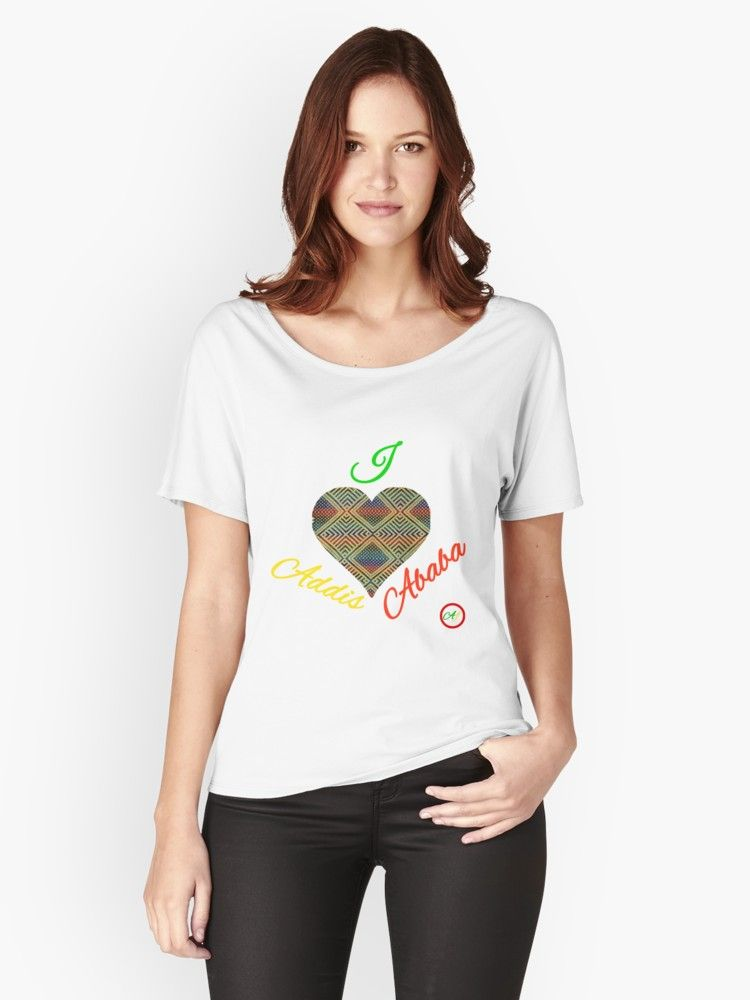 a74a57caee9 Women s Relaxed Fit T-Shirt by Julia Marshall Felix. This Design is made  for thous who love Addis Ababa. • Also buy this artwork on apparel