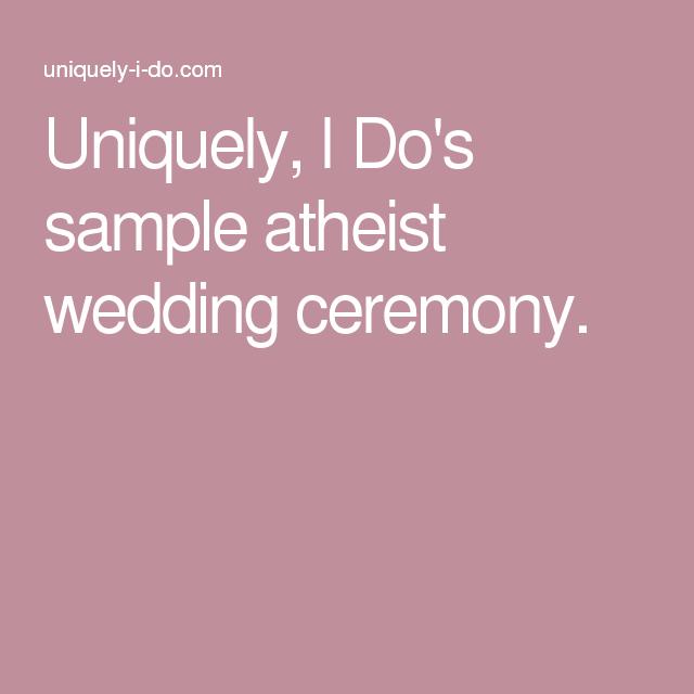 Non Religious Wedding Reading: Uniquely, I Do's Sample Atheist Wedding Ceremony