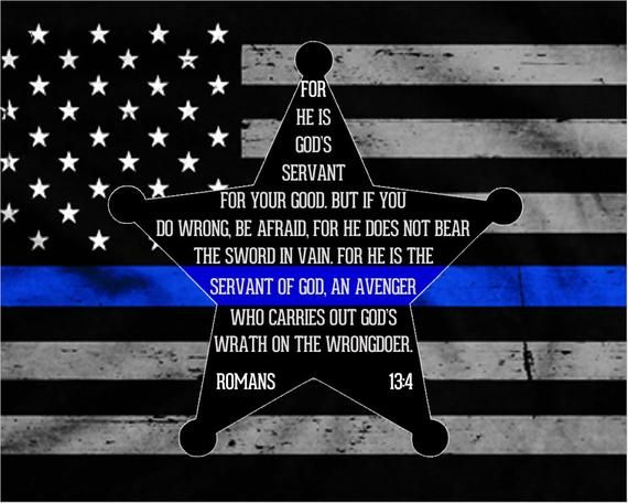 Law Enforcement Support/Thin Blue Line - Romans 13:4 For He is God's Servant. Can be personalized!