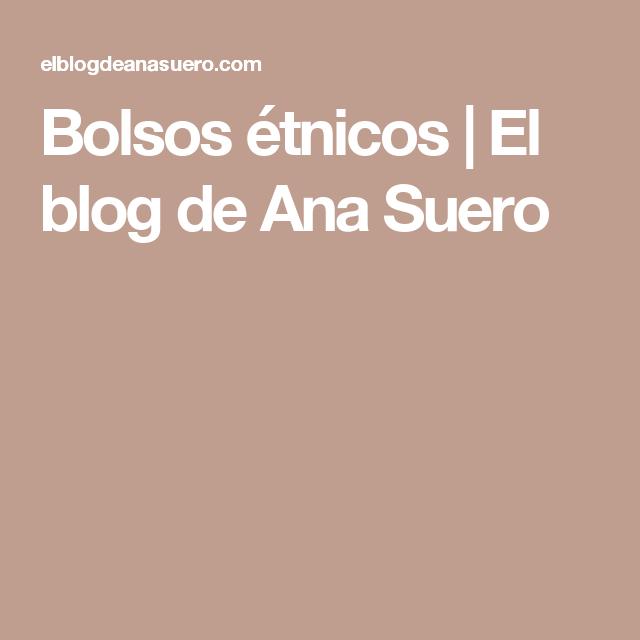 Bolsos étnicos | El blog de Ana Suero