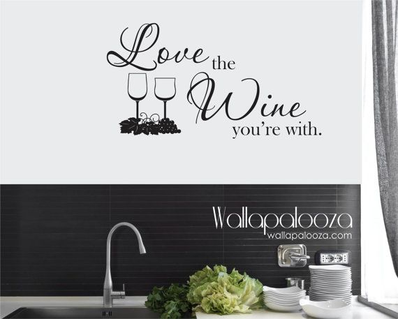 Download Love the Wine you're with Wall Decal by WallapaloozaDecals ...