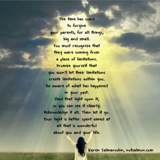 The Time Has Come To Forgive Your Parents Karen Salmansohn Forgiveness Forgiving Yourself Inspirational Words