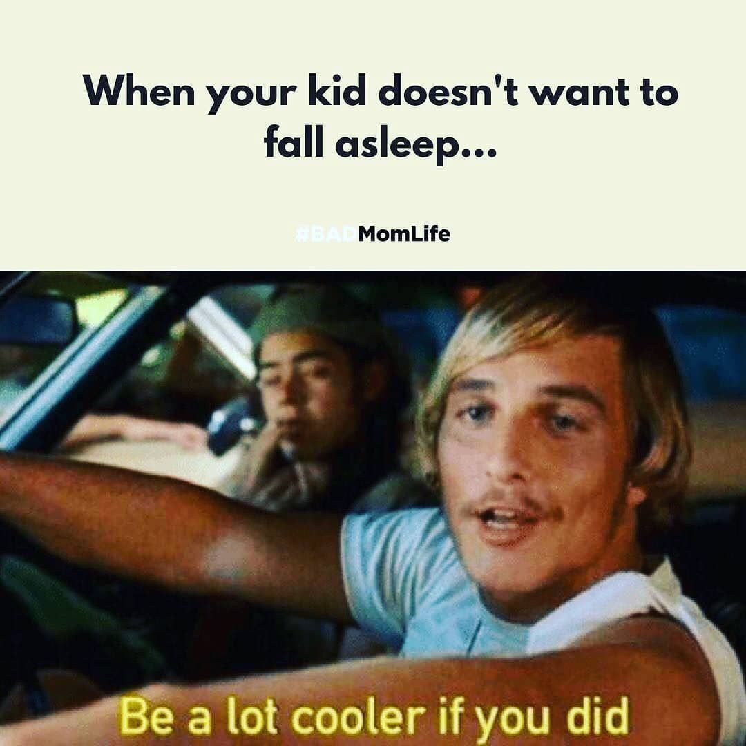 Why don't they sleep?!?! I don't get it!!credit: @thatbadmomlife