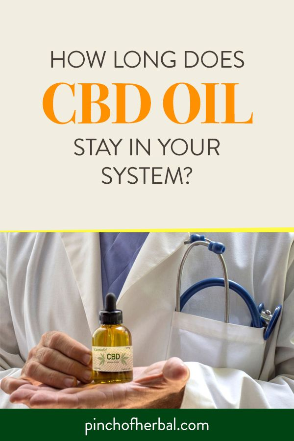 How long does CBD oil stay in your system?