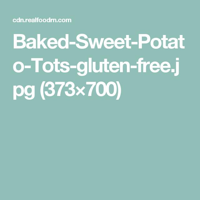 Baked-Sweet-Potato-Tots-gluten-free.jpg (373×700)