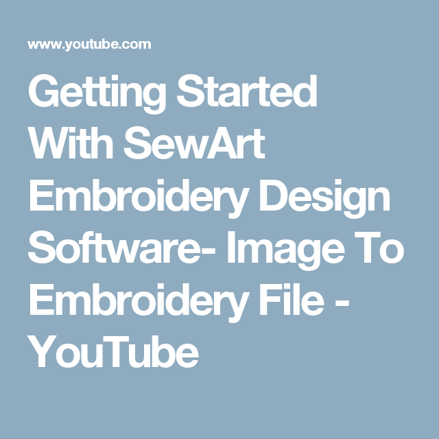 Getting Started With Sewart Embroidery Design Software Image To