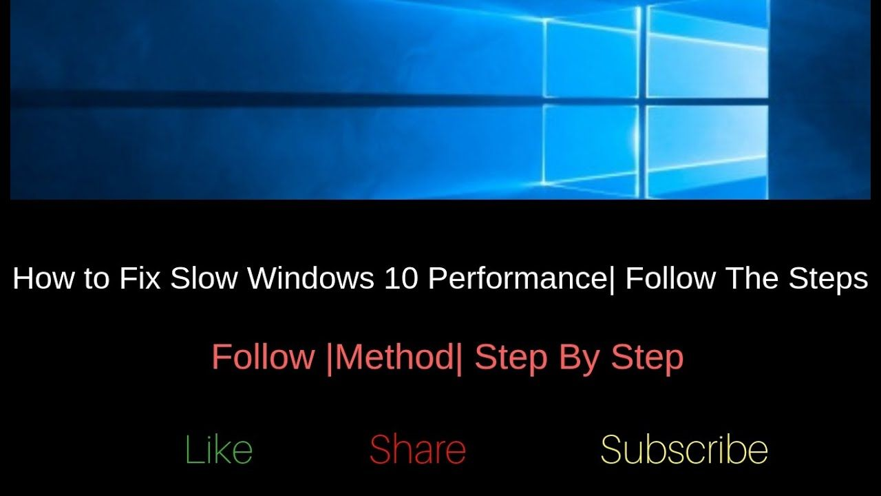 How to Fix Windows 10 Slow Performance In 2019 How To