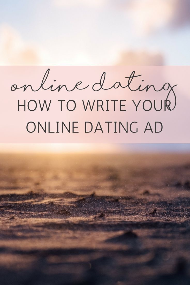 Writing Your Online Dating Ad Online dating, Online