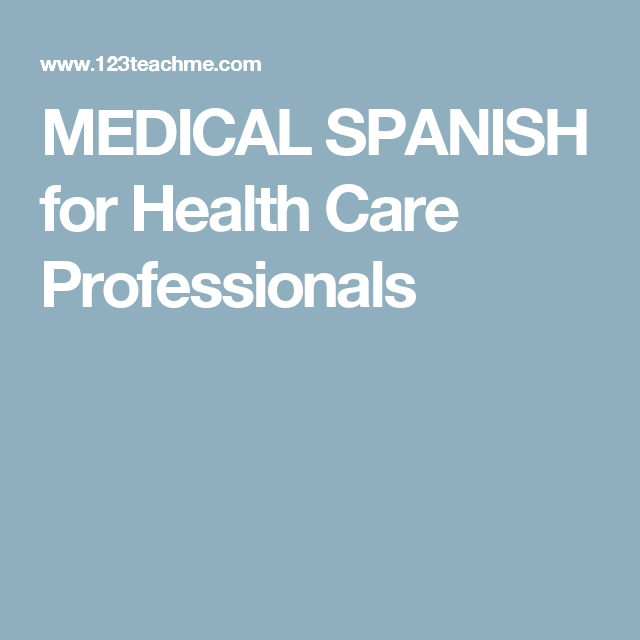 Medical Spanish For Health Care Professionals Medical