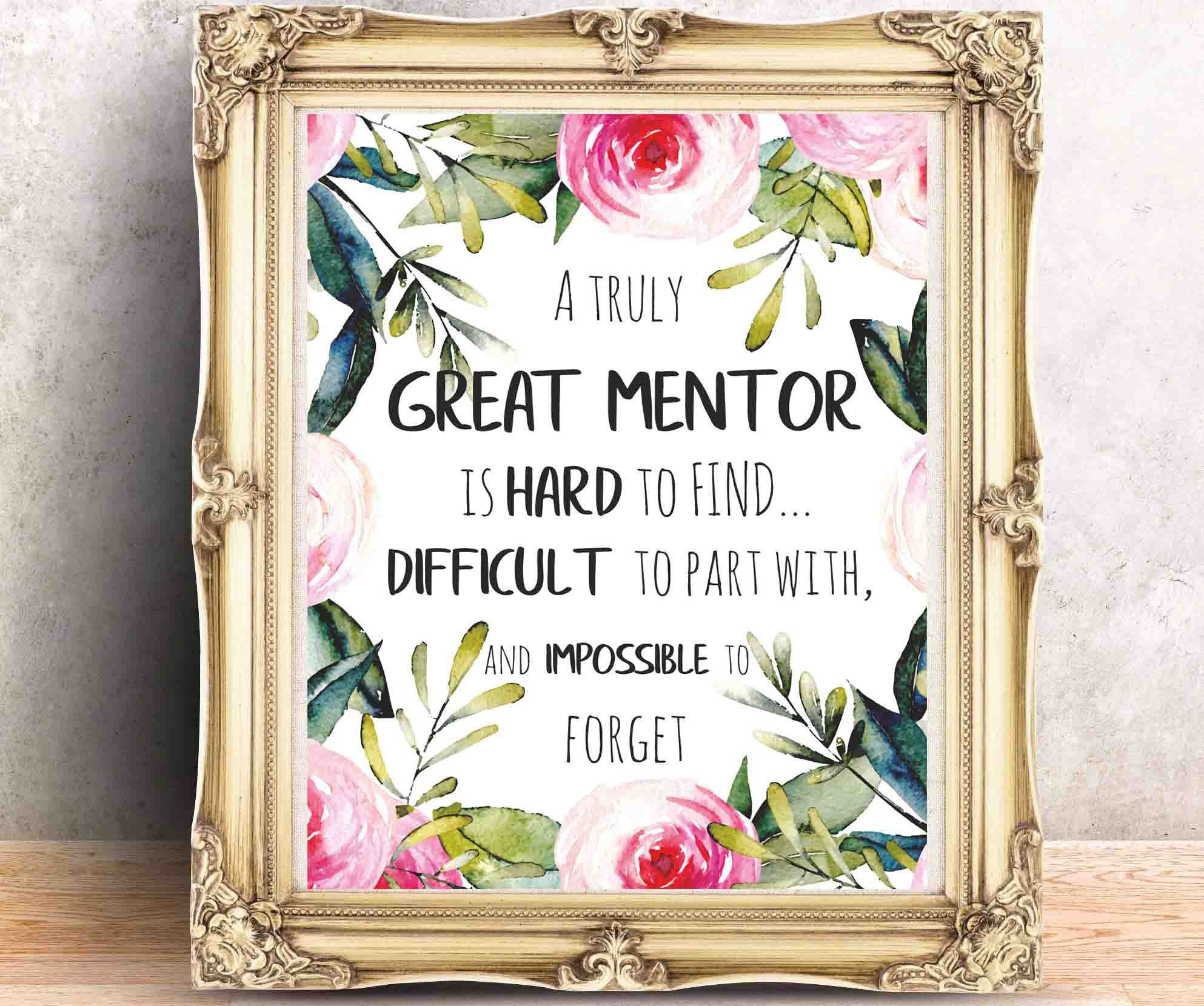 A truly great mentor is hard to find, Mentor Gift Printable, Mentor Quote Download, Mentor Thank You, Custom Quote Print Mentor Appreciation
