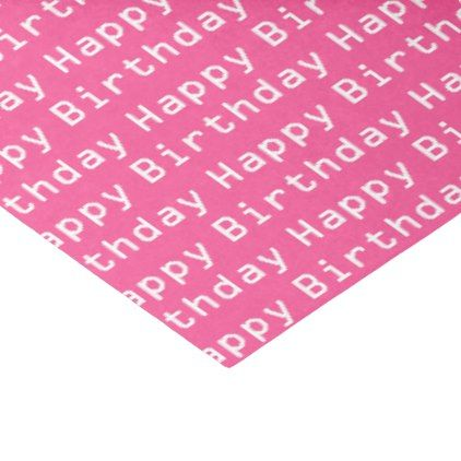 Happy Birthday Text Pink and White Tissue Paper - pattern sample