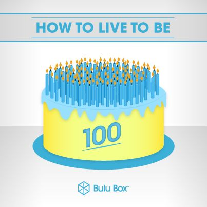 How to Live to be 100! | bulubox.com