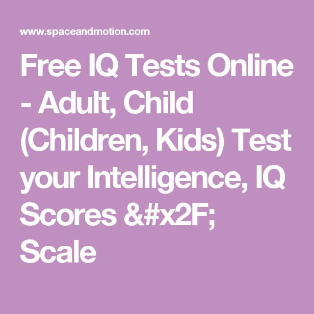 Free IQ Tests Online - Adult, Child (Children, Kids) Test your